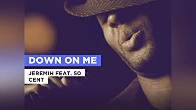 Down On Me in the Style of Jeremih feat. 50 Cent