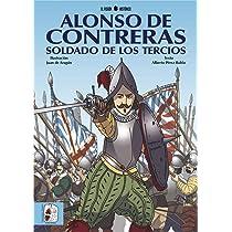 Alonso de Contreras, soldado de los Tercios Historietas: Amazon.es ...