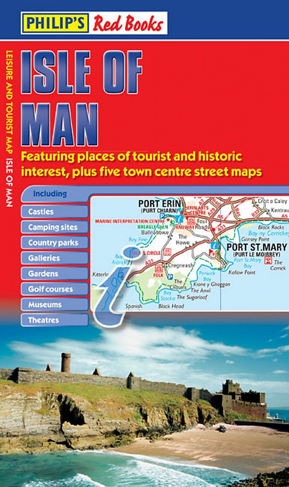 Philip's Isle of Man: Leisure and Tourist Map (Philip's Red Books)