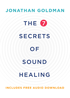The healing power of sound recovery from life threatening illness the 7 secrets of sound healing revised edition fandeluxe Images