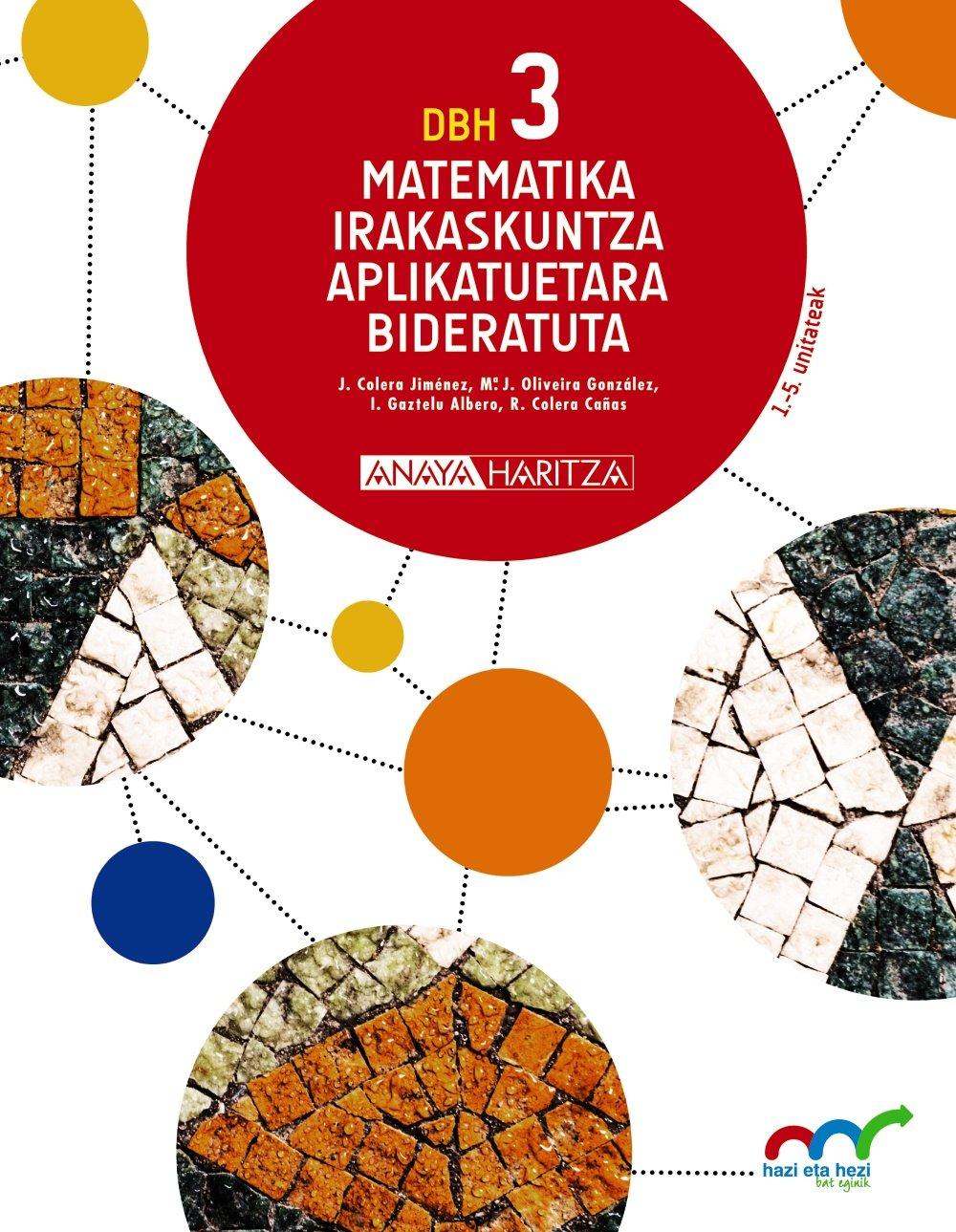 Download MATEMATIKA IRAKASK.APLIK.BIDERAT.3ºESO 16 P.VASCO ANAMAT33ES ebook