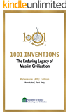 1001 Inventions: The Enduring Legacy of Muslim Civilization: Reference (4th) Edition Annotated, Text only. (English Edition)
