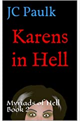Karens in Hell: Myriads of Hell Book 2 Kindle Edition