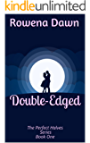 Double-Edged: The Perfect Halves Series Book One (1)
