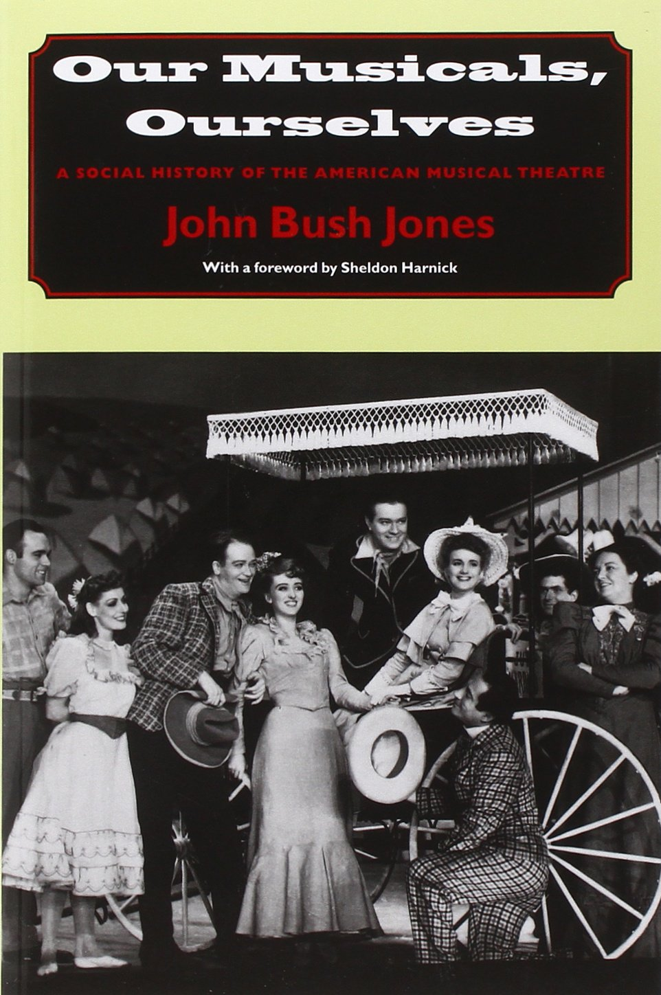 Read Online Our Musicals, Ourselves: A Social History of the American Musical Theatre ebook
