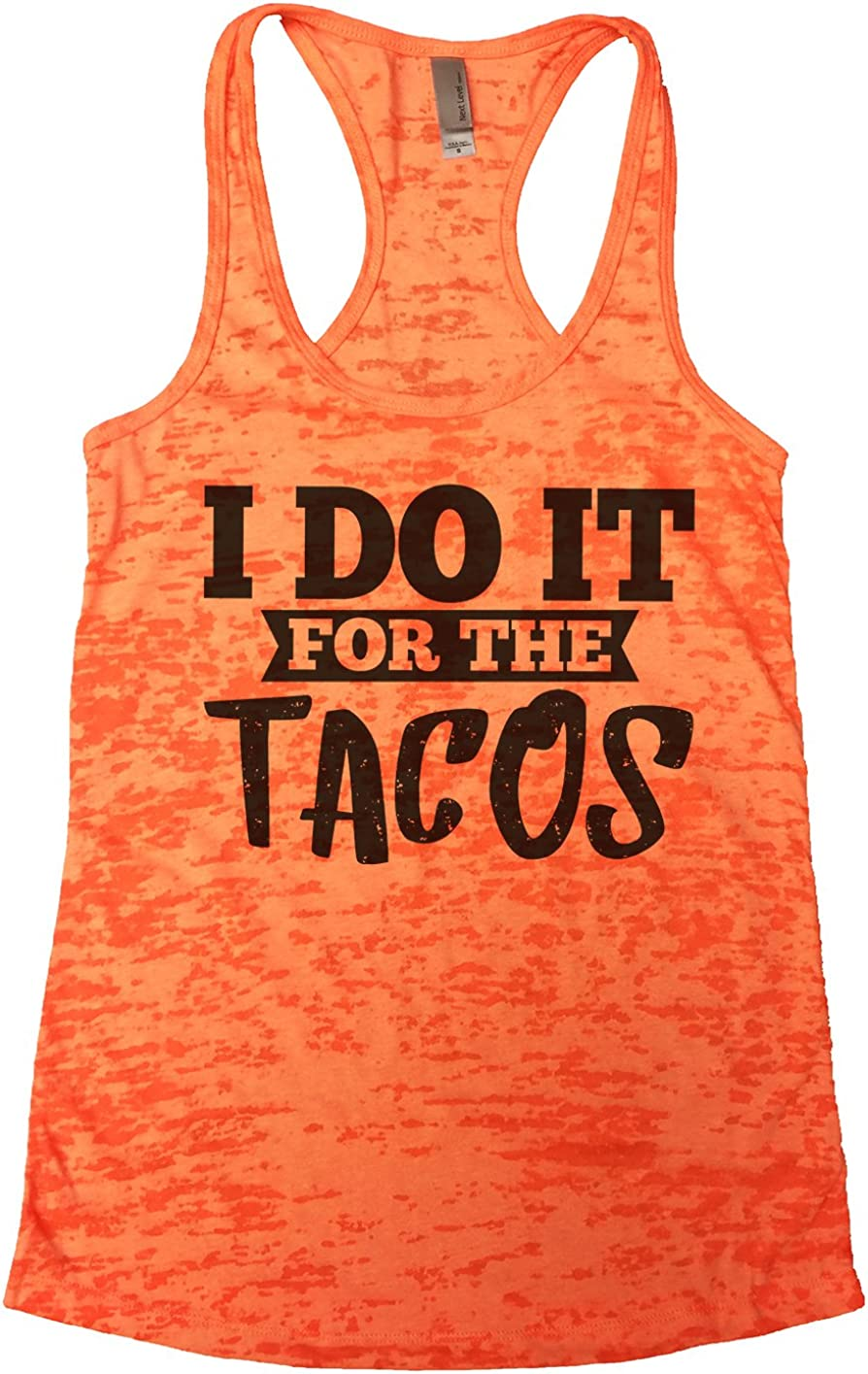 "Funny Threadz Womens Burnout Tank Top "" I Do It for The Tacos"" Mexican Food Shirt"