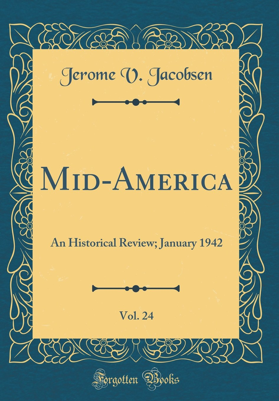 Download Mid-America, Vol. 24: An Historical Review; January 1942 (Classic Reprint) PDF