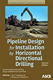 Pipeline Design for Installation by Horizontal Directional Drilling: (Manual of Practice)