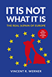 IT IS NOT WHAT IT IS: THE REAL (s)PAIN OF EUROPE (English Edition)