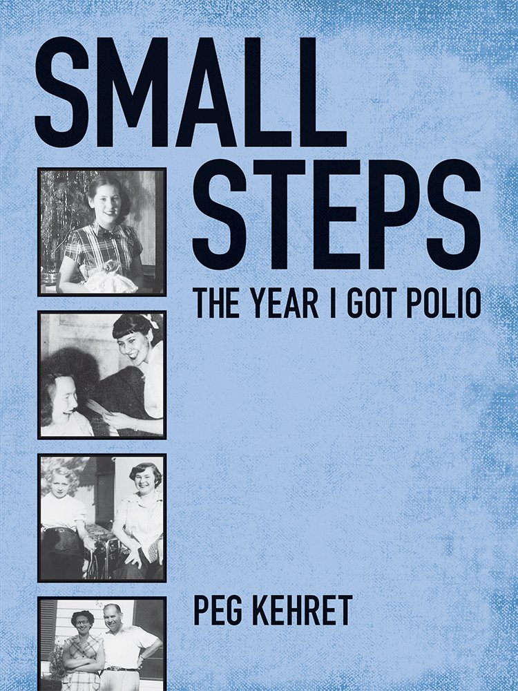 Small Steps: The Year I Got Polio: Peg Kehret: 9780807574584
