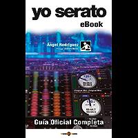 Yo Serato - Guía Oficial Completa