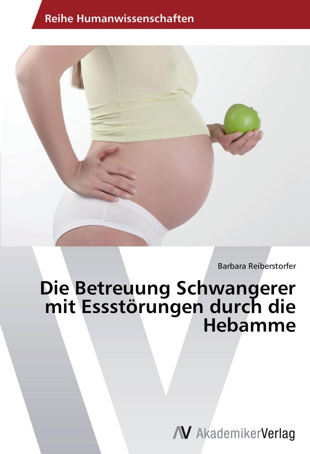 Download Die Betreuung Schwangerer mit Essstörungen durch die Hebamme (German Edition) PDF