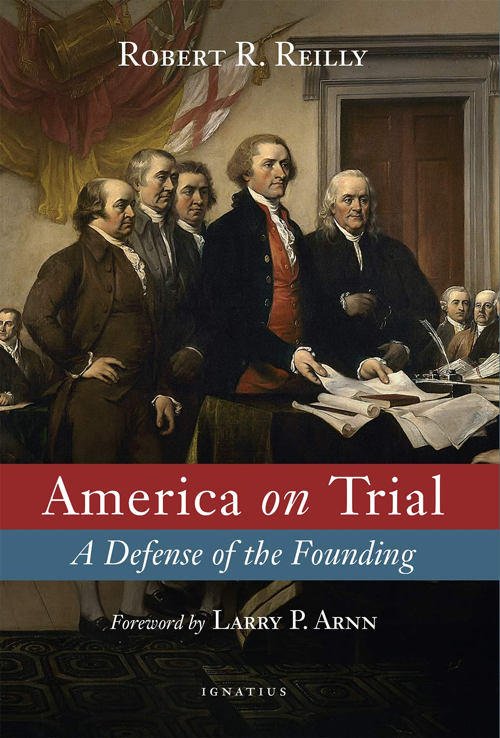 America on Trial: A Defense of the Founding: Reilly, Robert ...