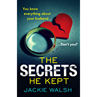 The Secrets He Kept: A suspenseful, gripping psychological thriller with a nail-biting ending (English Edition)