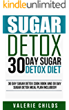 Sugar Detox: Beat Sugar Cravings Naturally in 30 Days! Lose Up to 15 Pounds in 14 Days, Increase Energy, Boost Metabolism! (Sugar Free Diet, Sugar Detox ... 30 Day Detox, Weight Loss and More Energy)