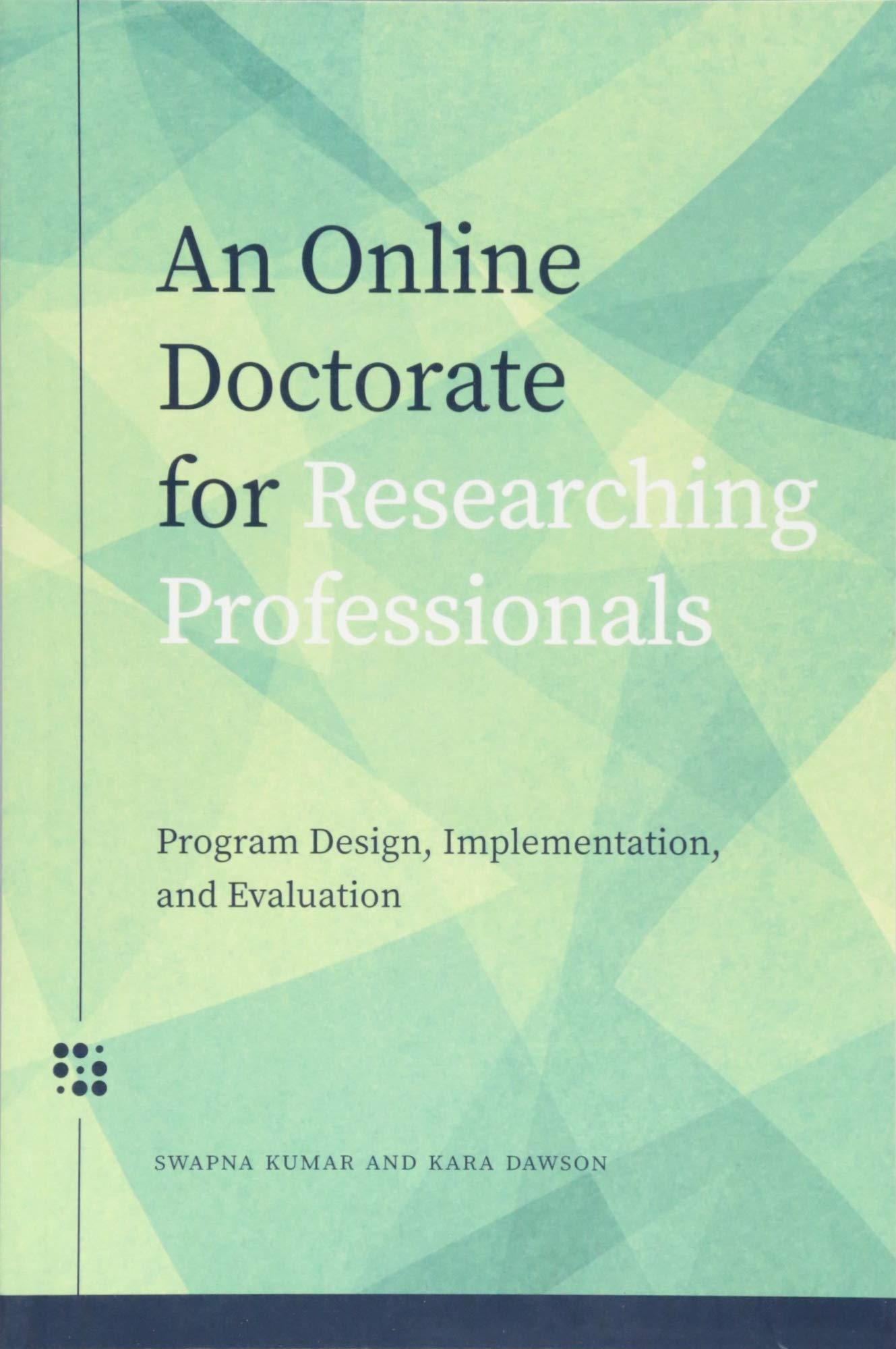 Download An Online Doctorate for Researching Professionals: Progam Design, Implementation, and Evaluation (Issues in Distance Education) pdf