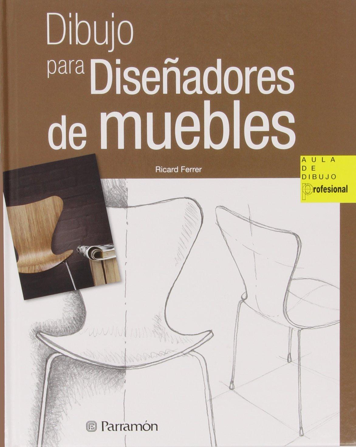 Dibujo Para Disenadores De Muebles Spanish Edition Ricard  # Muebles Velasco
