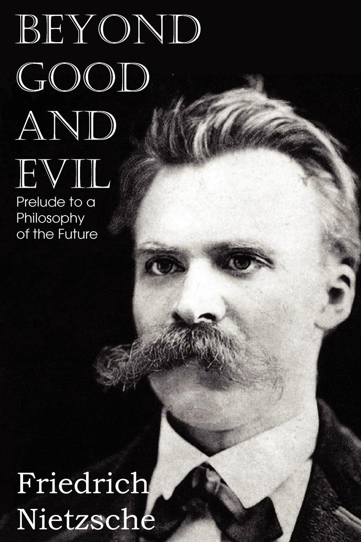 friedrich nietzsche beyond good and evil analysis