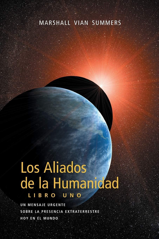 Los Aliados De La Humanidad Libro Uno The Allies Of Humanity Book One Spanish Edition Summers Marshall Vian 9781884238420 Books