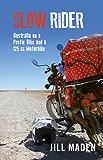 Slow Rider: Australia on a Postie Bike and a 125 cc Motorbike (English Edition)