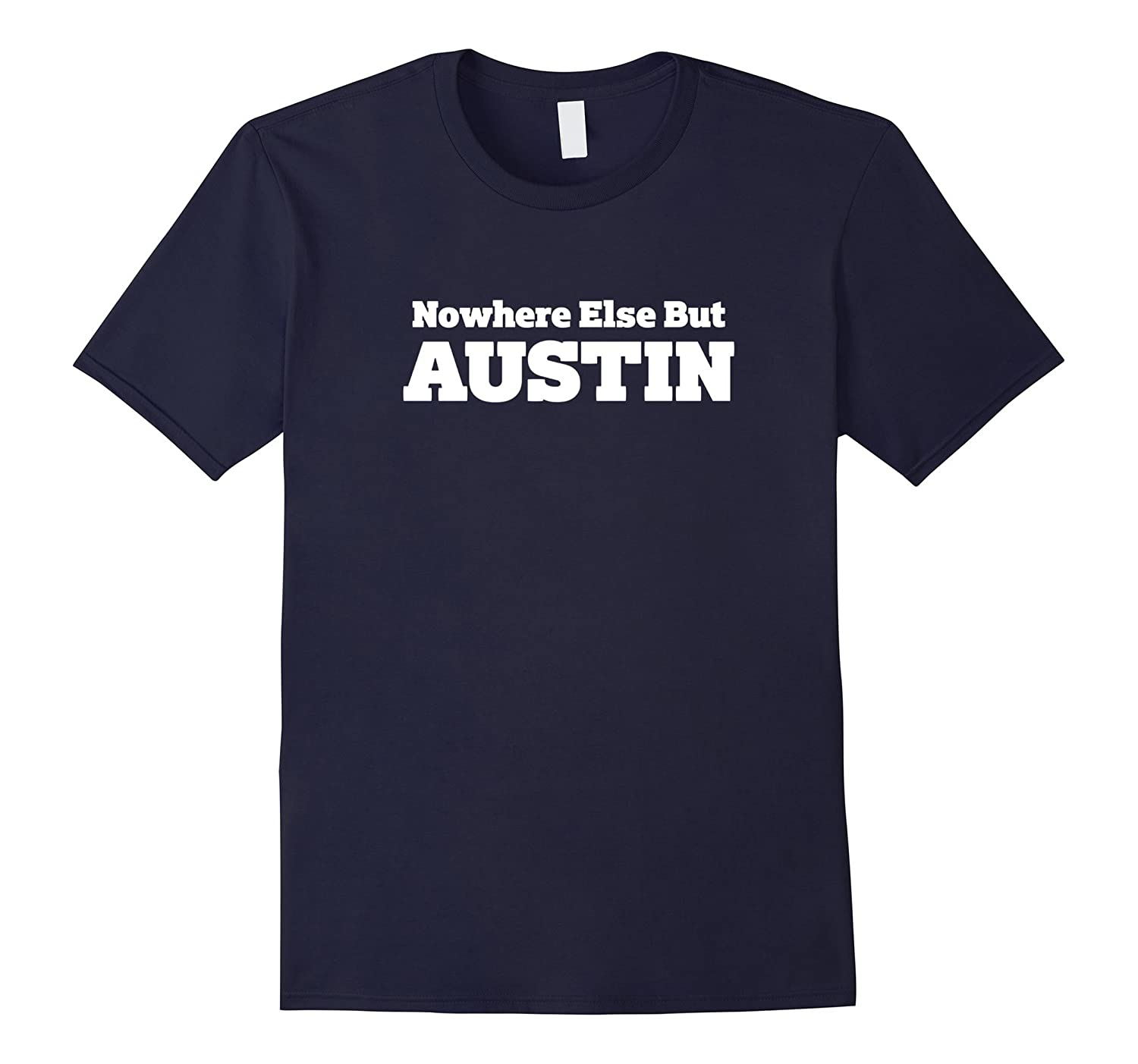 Nowhere Else But Austin Retro Logo - Classic Fit-CL