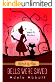 Witch is How Bells Were Saved (A Witch P.I. Mystery Book 33)
