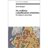 Ict, resilienza e pianificazione urbanistica: Per adattare le città al clima