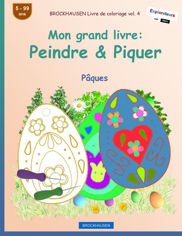 BROCKHAUSEN Livre de coloriage vol. 4 - Mon grand livre: Peindre & Piquer: Pâques por Dortje Golldack