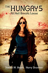 The Hungry 5: All Hell Breaks Loose (The Sheriff Penny Miller Series)