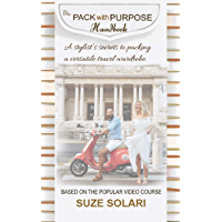 The Pack With Purpose Handbook: A stylist's secrets to preparing and packing a versatile travel wardrobe. (The Stylish Upgrades Series Book 4)