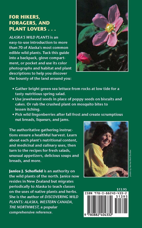 Alaska's Wild Plants: A Guide to Alaska's Edible Harvest (Alaska Pocket  Guide): Janice Schofield Eaton: 9780882404332: Amazon.com: Books