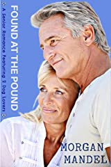 FOUND AT THE POUND: A Senior Romance Featuring 2 Dog Lovers Kindle Edition