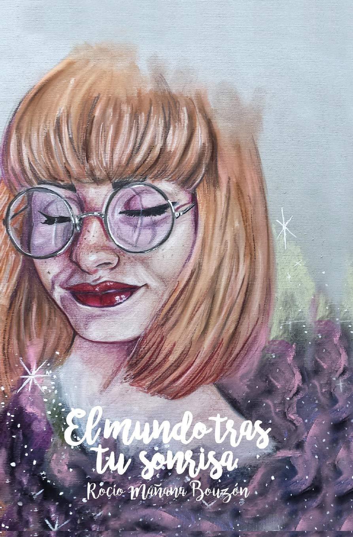 El mundo tras tu sonrisa: Todo aquello que siempre he tenido dentro y que he  querido sacar fuera de mí. (Spanish Edition): Rocío Mañana Bouzón: ...