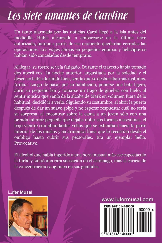 Los Siete Amantes de Caroline: Belleza y poder, sin el amor verdadero (Spanish Edition): Lufer Musal: 9781514146606: Amazon.com: Books