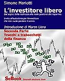 L'INVESTITORE LIBERO - Seconda Parte: trucchi e trabocchetti della finanza