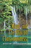Mind and the Play of Consciousness (English Edition)