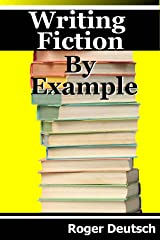Writing Fiction By Example: (Learn to write fiction by analyzing excerpts from 26 published novels) Kindle Edition