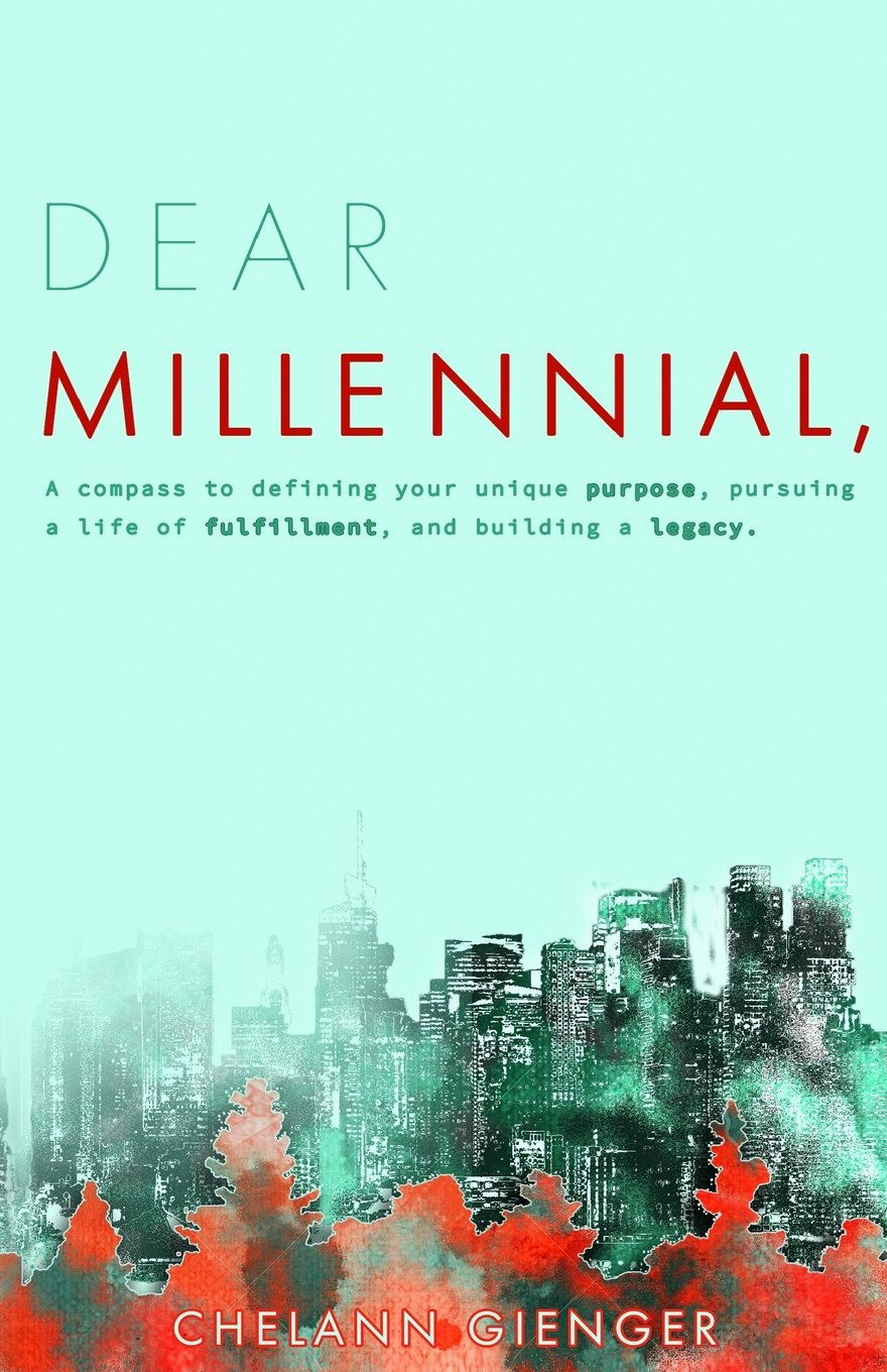 Dear Millennial,: A Compass To Defining Your Unique Purpose, Pursuing A Life Of Fulfillment, And Building A Legacy ebook