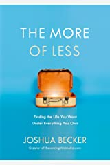 The More of Less: Finding the Life You Want Under Everything You Own Hardcover