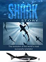 Shark Story - The Evolution of the world's most successful predator