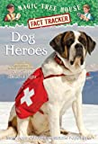 Dog Heroes: a Nonfiction Companion to Magic Tree House #46 : Dogs in the Dead of Night (Magic Tree House Fact Tracker)