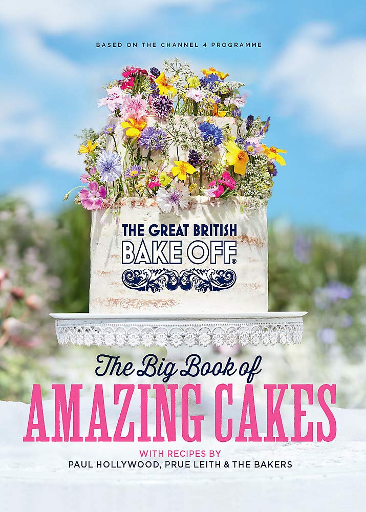 The Great British Bake Off: The Big Book of Amazing Cakes: Amazon ...