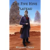 The Five Hive Plateau: A Science Fantasy Space Opera (Tales of the Dissolutionverse Book 1)