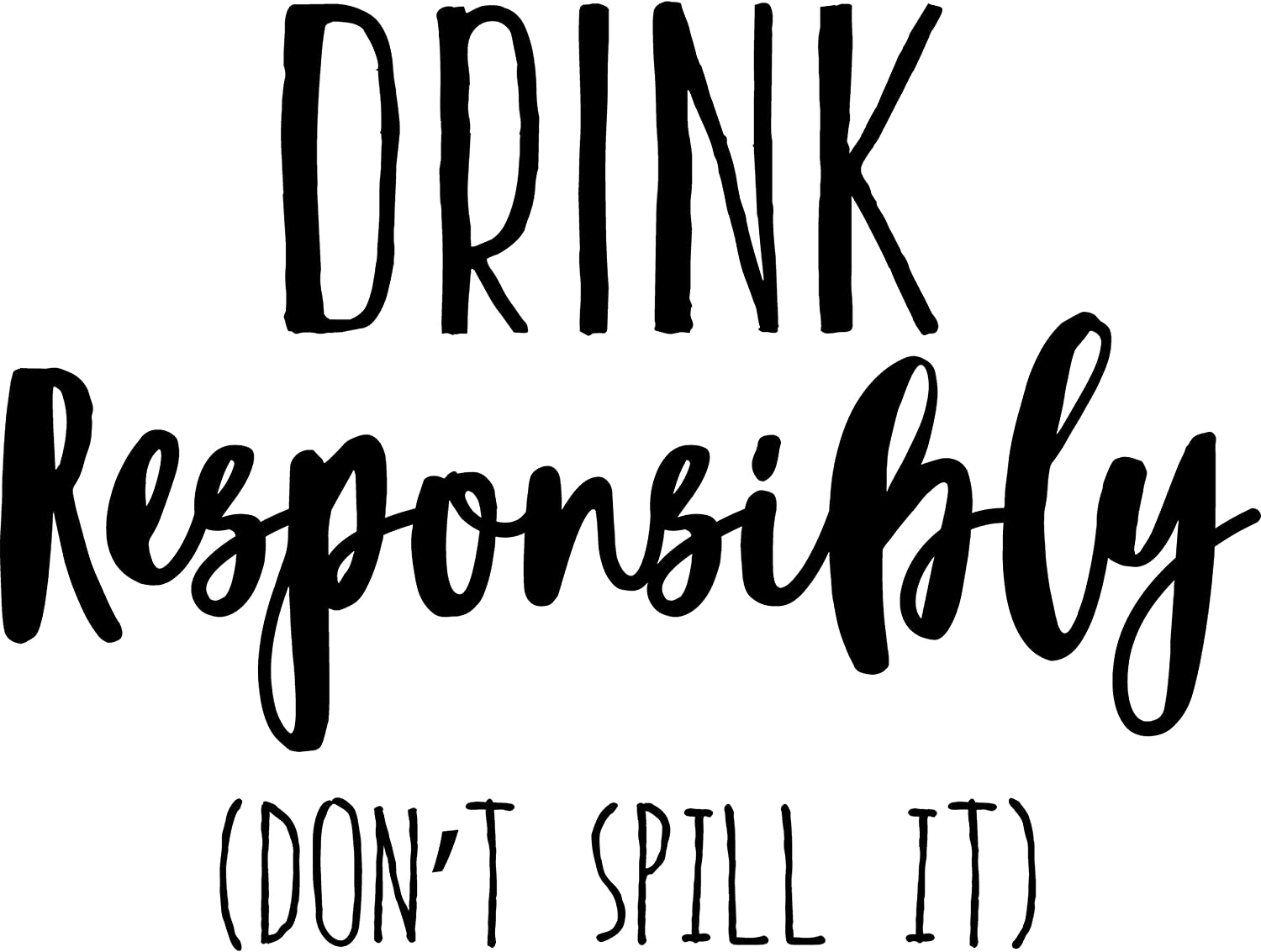 My Vinyl Story Drink Responsibly Don't Spill It Wall Sticker Funny Wall Decal Home Bar Sign Office Decor Quote Wall Art Vinyl Wall Decal Drinking Party Words and Saying
