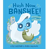 Hush Now, Banshee!: A Not-So-Quiet Counting Book