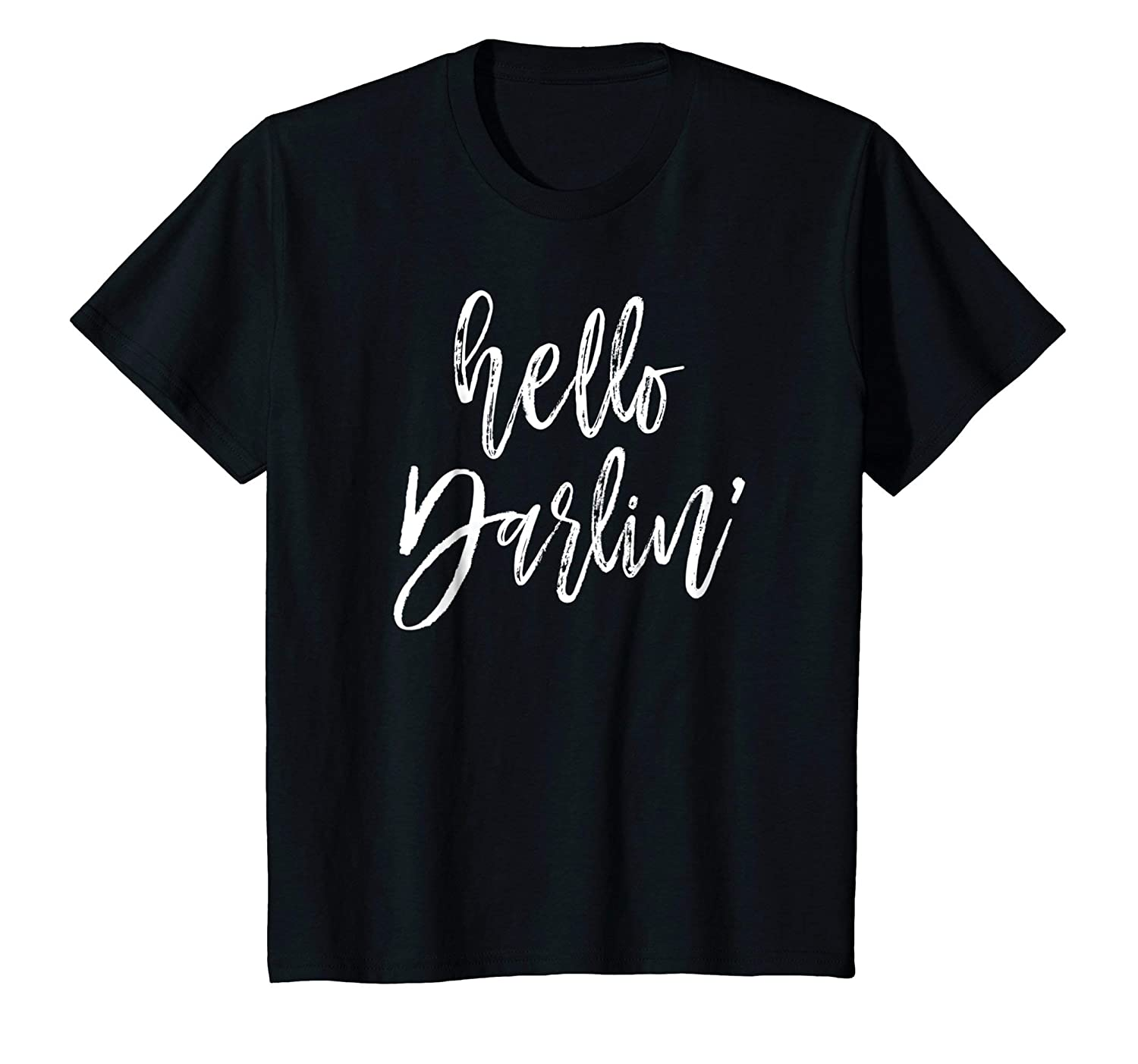 Hello Darlin' Novelty T shirt for Women Girls-Awarplus