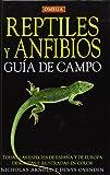 REPTILES Y ANFIBIOS. GUIA DE CAMPO (GUIAS DEL NATURALISTA-REPTILES -ANFIBIOS-TERRARIOS)