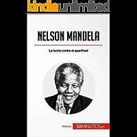 Nelson Mandela: La lucha contra el apartheid (Historia)