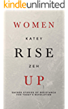Women Rise Up: Sacred Stories of Resistance for Today's Revolution