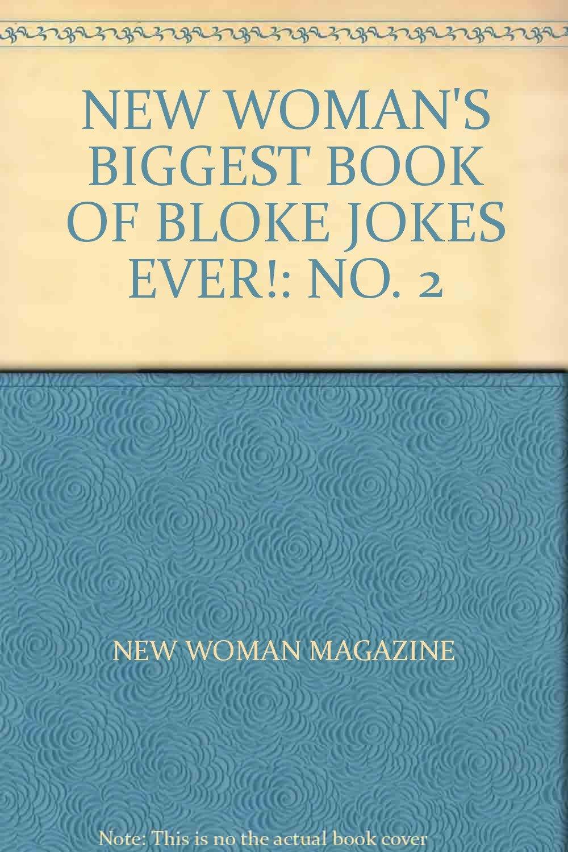 NEW WOMAN\'S BIGGEST BOOK OF BLOKE JOKES EVER!: NO. 2 PDF